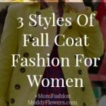 3 styles of fall coat fashion for women #MomFashion Muddyflowers blog mn cover