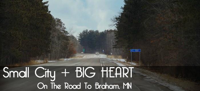 Small City Big Heart – Braham, MN